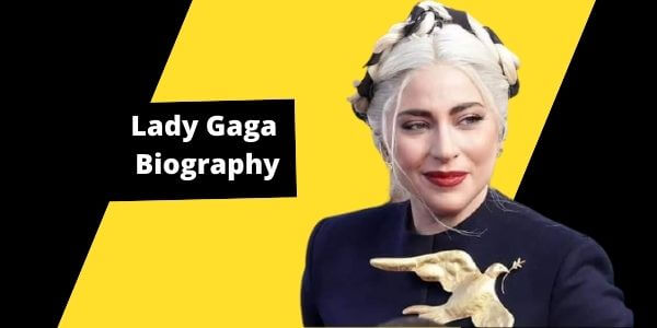 Lady Gaga Biography : Actress And Singer , Age , Husband, Family , Boyfriend, Height, Weight ,Parents